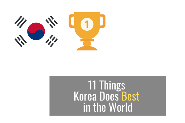 11 Things Korea Does Best in the World