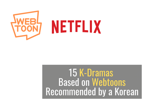 15 K-Dramas Based on Webtoons Recommended by a Korean
