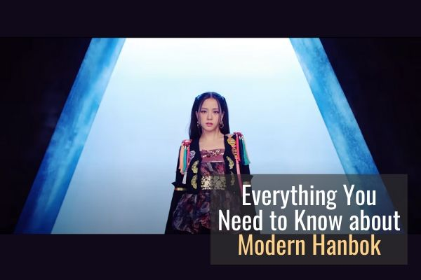 Everything You Need to Know about Modern Hanbok