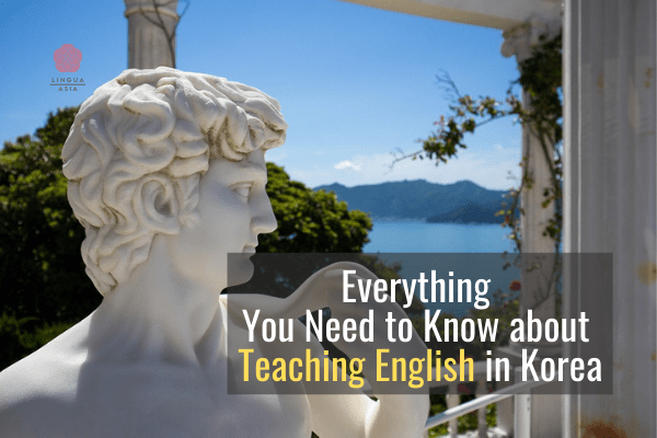 Everything you Need to Know about Teaching English in Korea