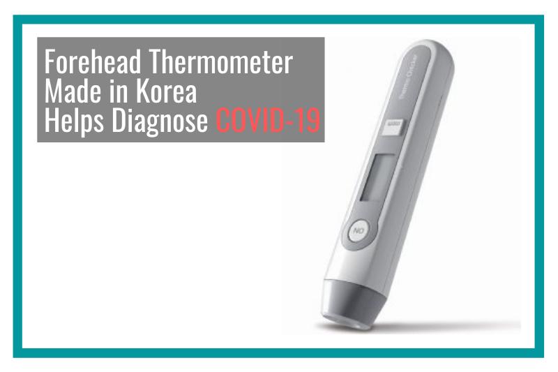 Forehead Thermometer Made in Korea Helps Diagnose Coronavirus