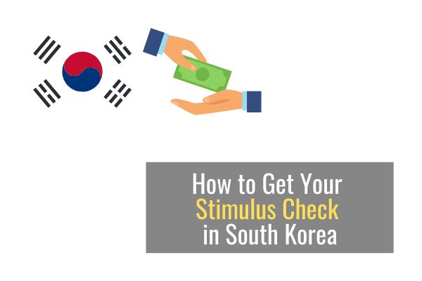 How to Get Your Stimulus Check in South Korea