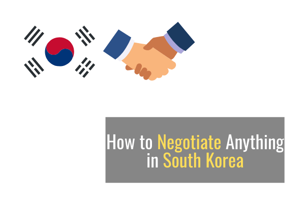 How to Negotiate Anything in South Korea