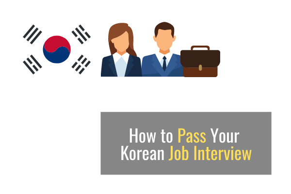How to Pass your Korean Job Interview