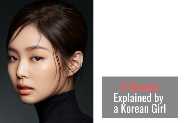 K-Beauty Explained by a Korean Girl
