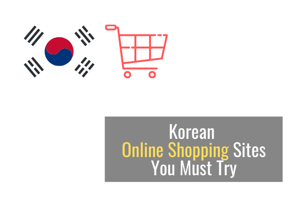 Korean Online Shopping Sites You Must Try [2021]