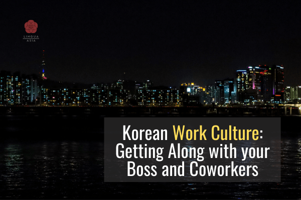 Korean Work Culture Getting Along with your Boss and Coworkers