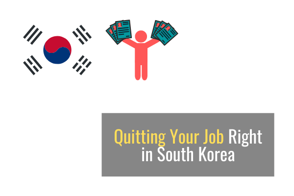 Quitting your Job Right in South Korea
