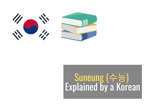 Suneung (수능) Explained by a Korean