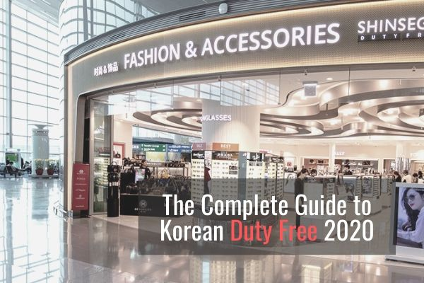 The Complete Guide to Korean Duty Free 2020