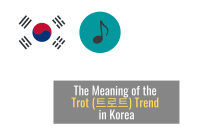 Making Sense of the Trot (트로트) Trend in Korea