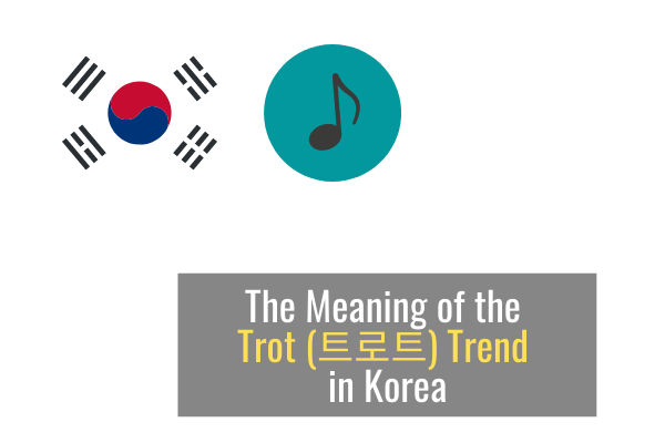 The Meaning of the Trot Trend in Korea
