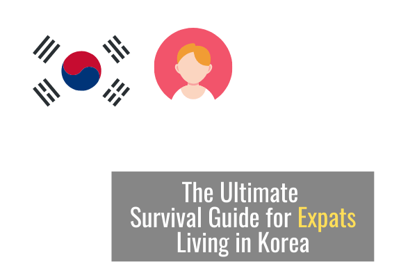 The Ultimate Survival Guide for Expats Living in Korea
